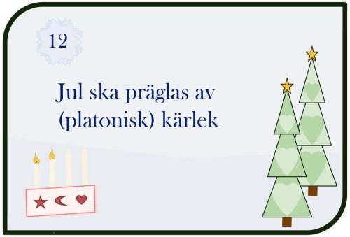 Jul ska präglas av (platonisk) kärlek