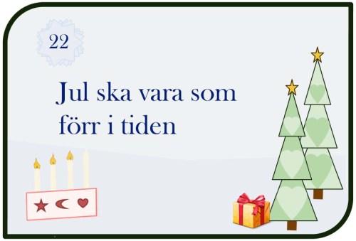 Jul ska vara som förr i tiden