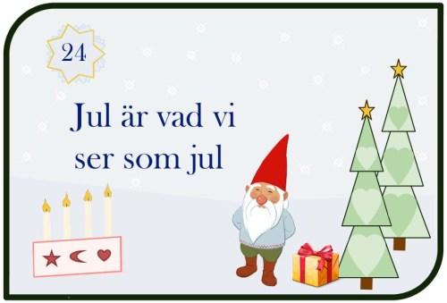 Jul är vad vi ser som jul