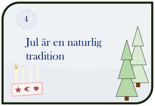 Jul är en naturlig tradition