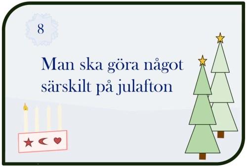 Man ska göra något särskilt på julafton